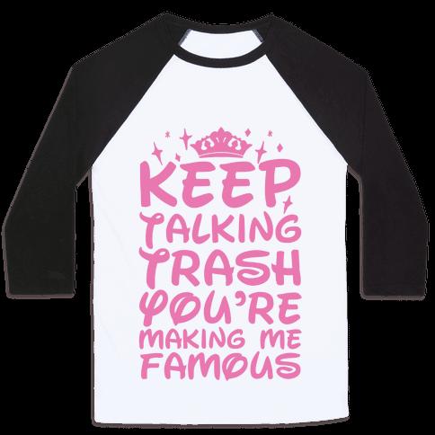 Keep Talking Trash You're Making Me Famous