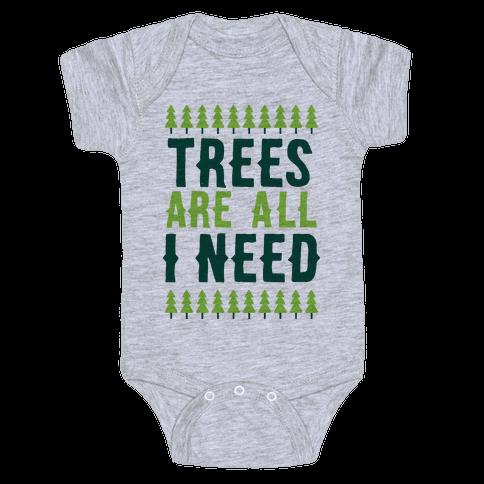 Trees Are All I Need Baby Onesy