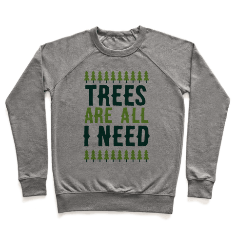 Trees Are All I Need Pullover