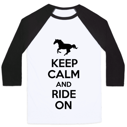 Keep Calm and Ride On Baseball Tee