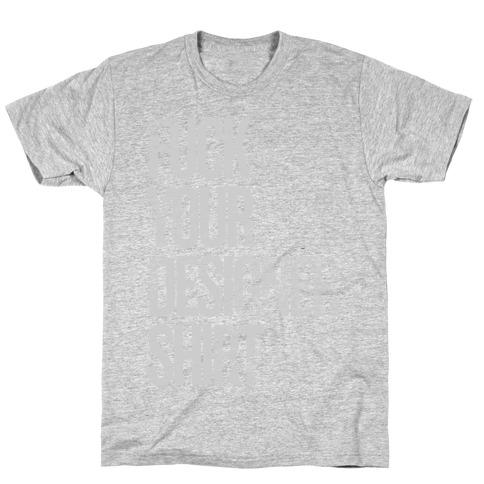 F*** Your Designer Shirt T-Shirt