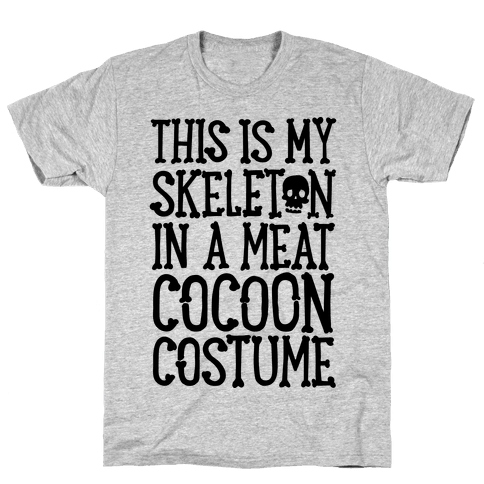This is My Skeleton in a Meat Cocoon Costume Mens T-Shirt