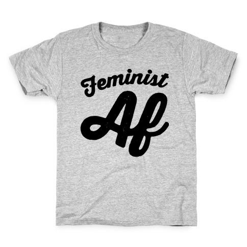 Feminist Af Kids T-Shirt