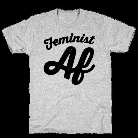 Feminist Af Mens T-Shirt