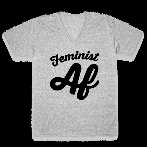 Feminist Af V-Neck Tee Shirt