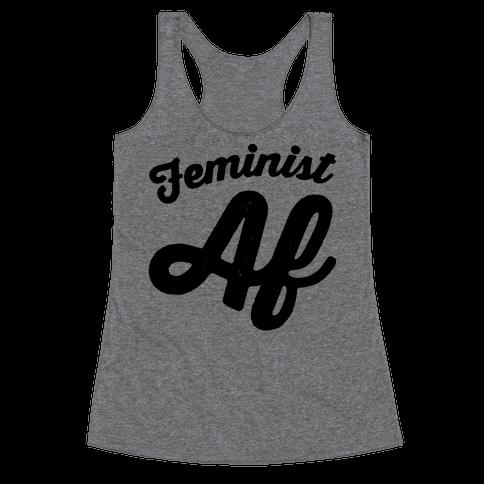 Feminist Af Racerback Tank Top