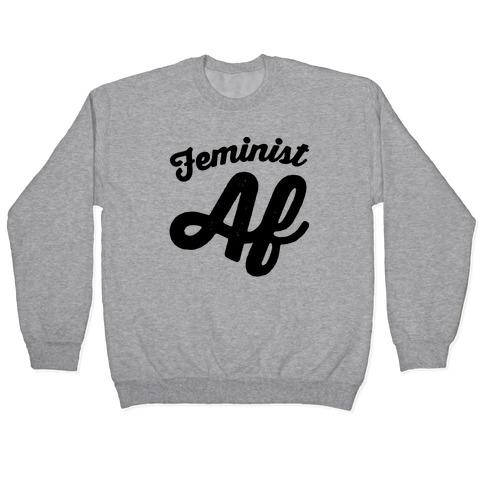 Feminist Af Pullover