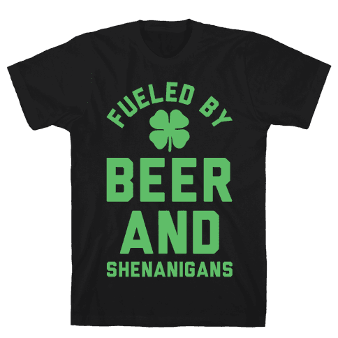 Fueled By Beer and Shenanigans Mens T-Shirt