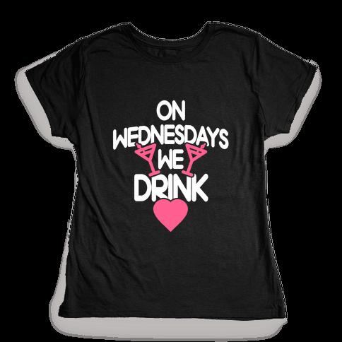 On Wednesdays We Drink Womens T-Shirt