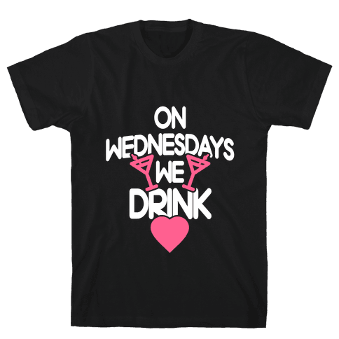 On Wednesdays We Drink Mens T-Shirt