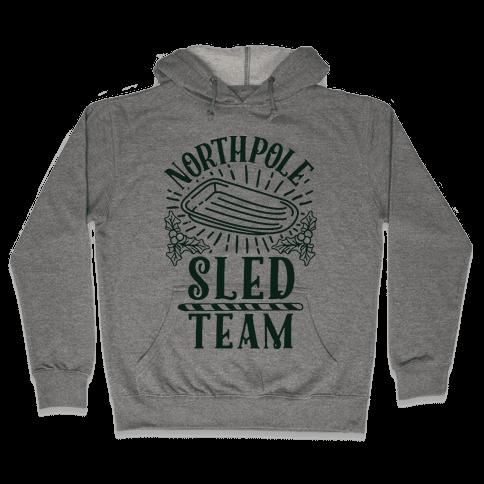 North Pole Sled Team  Hooded Sweatshirt