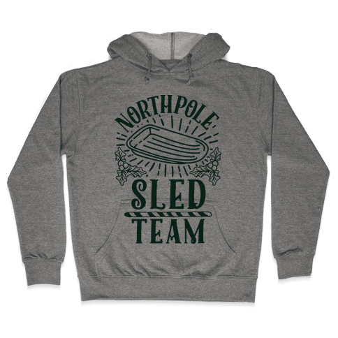 North Pole Sled Team  Hooded Sweatshirt