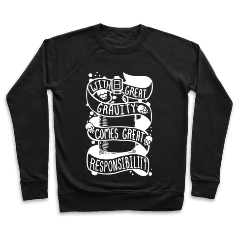 With Great Gravity Comes Great Responsibility Pullover