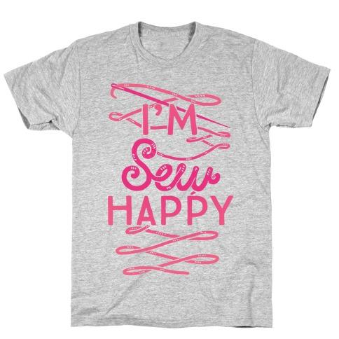 I'm Sew Happy T-Shirt