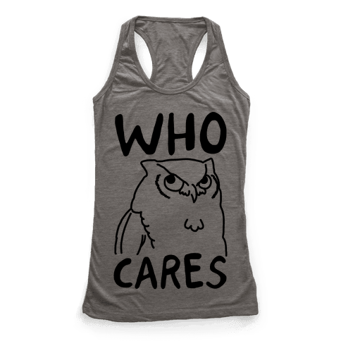 Who Cares Owl Racerback Tank Top
