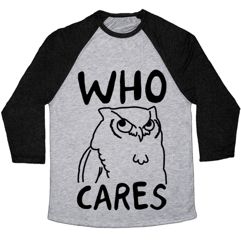 Who Cares Owl Baseball Tee