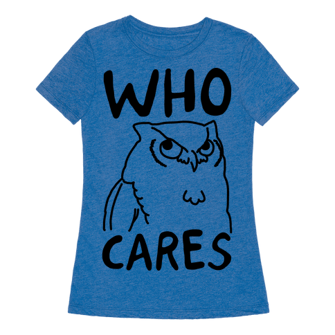 Who Cares Owl T Shirt Lookhuman