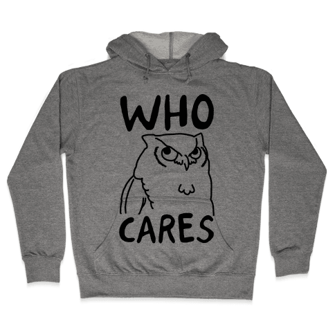 Who Cares Owl Hooded Sweatshirt