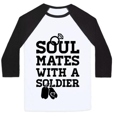 Soul Mates With A Soldier Baseball Tee