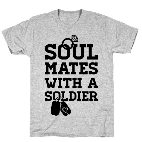 Soul Mates With A Soldier T-Shirt
