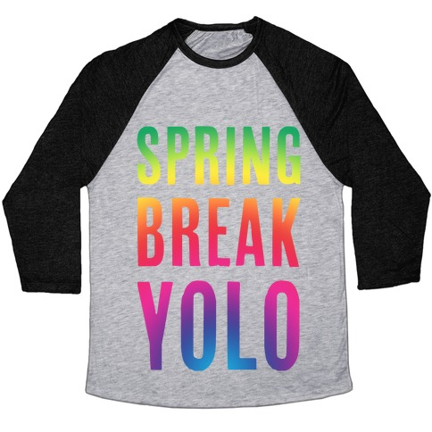 Spring Break Yolo Baseball Tee