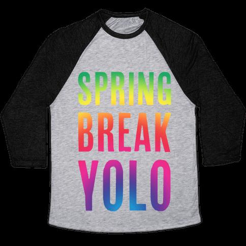 Spring Break Yolo Baseball Tee