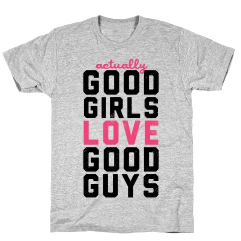 Actually, Good Girls Love Good Guys (V-Neck) Mens T-Shirt