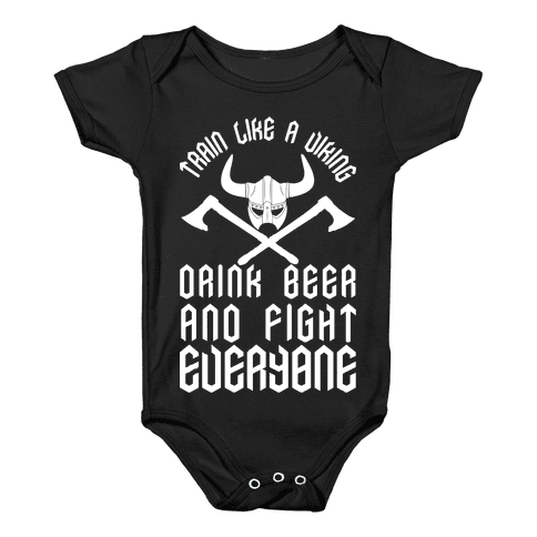 Train Like A Viking Drink Beer And Fight Everyone Baby Onesy