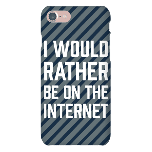 I Would Rather Be On The Internet Phone Case