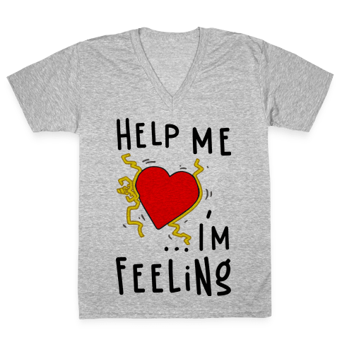 Help Me I'm FEELING V-Neck Tee Shirt