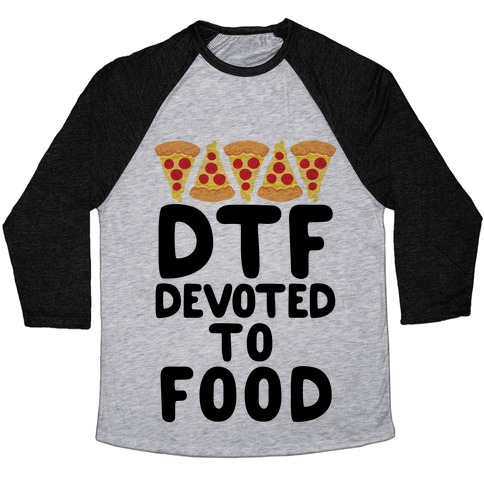 DTF: Devoted To Food Baseball Tee