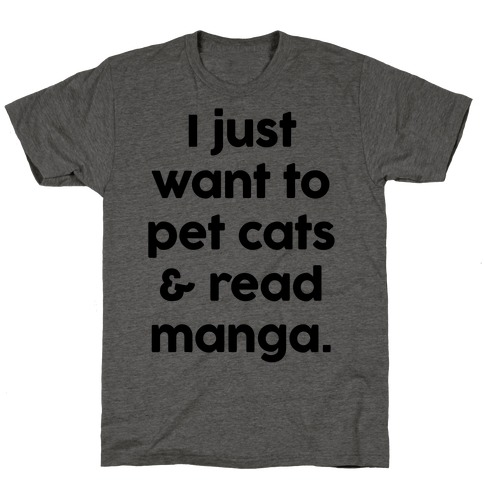 I Just Want To Pet Cats And Read Manga T-Shirt