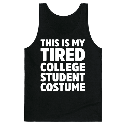 This Is My Tired College Student Costume Tank Top