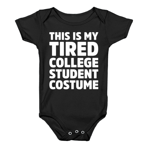 This Is My Tired College Student Costume Baby Onesy