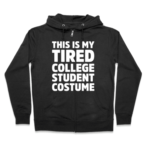 This Is My Tired College Student Costume Zip Hoodie