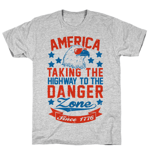 America: Taking The Highway To The Danger Zone Since 1776