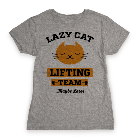 Lazy Cat Lifting Team Womens T-Shirt