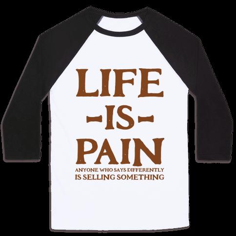 Life is Pain Baseball Tee