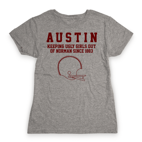 Austin Keeping Ugly Girls Out Of Norman Womens T-Shirt