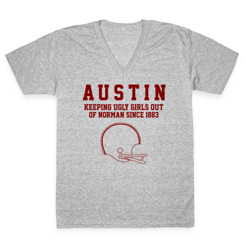 Austin Keeping Ugly Girls Out Of Norman V-Neck Tee Shirt