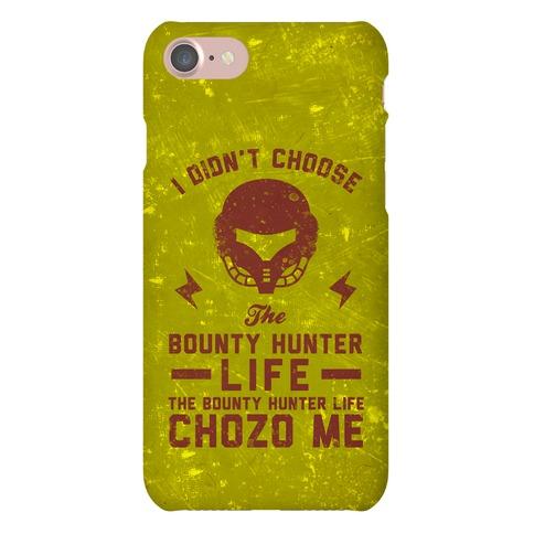 I Didn't Choose The Bounty Hunter Life The Bounty Hunter Life Chozo Me Phone Case