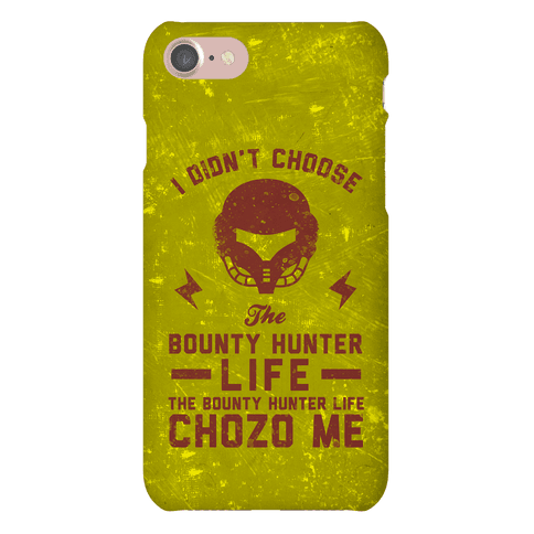 I Didn't Choose The Bounty Hunter Life The Bounty Hunter Life Chozo Me Phone Case