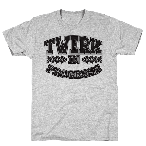 Twerk In Progress Mens T-Shirt