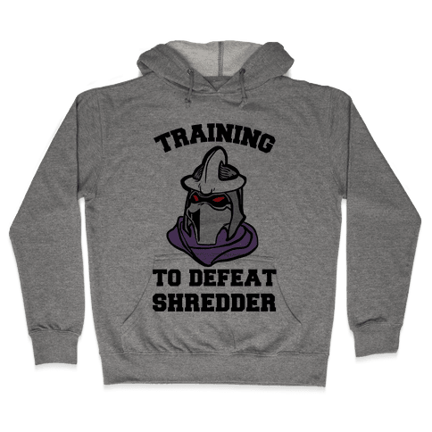 Training To Defeat Shredder Hooded Sweatshirt
