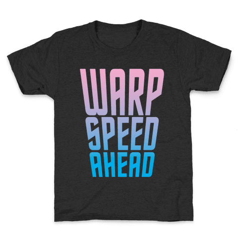 Warp Speed Ahead Kids T-Shirt
