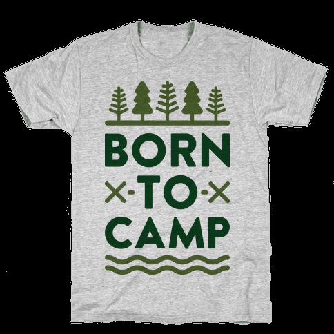 Born To Camp Mens T-Shirt