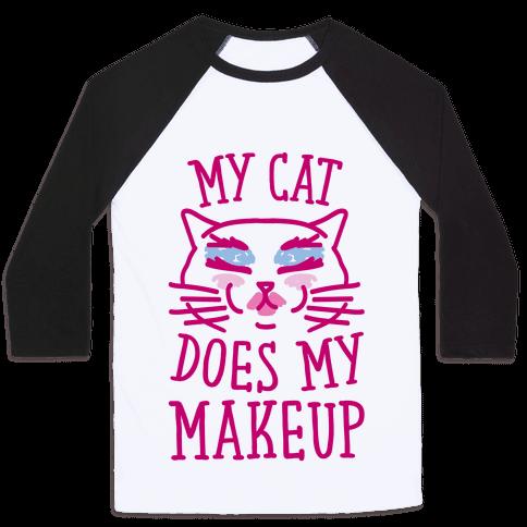 My Cat Does My Makeup Baseball Tee