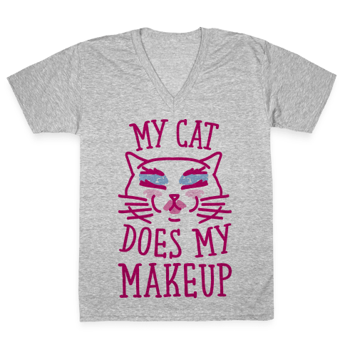 My Cat Does My Makeup V-Neck Tee Shirt