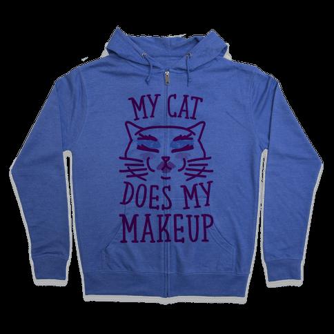 My Cat Does My Makeup Zip Hoodie