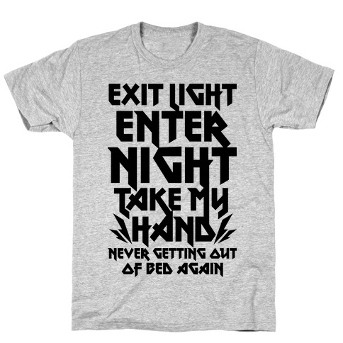 Never Getting Out Of Bed Again T-Shirt